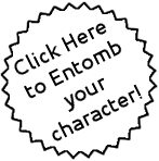 Entomb your character.